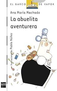 La abuelita aventurera par  Ana María Machado