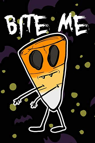 Bite Me: Funny Halloween Zombie Candy Corn with Bats is Spooky Journaling Fun for Fans of Alternative Art and the Living Dead