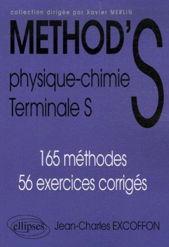 Method's Physique-Chimie Tle S : 165 méthodes 56 exercices corrigés