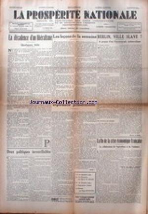 PROSPERITE NATIONALE (LA) - LA DECADENCE D'UN LIBERALISME - BERLIN - VILLE SLAVE - DIPLOMATIE PRESIDENTIELLE - LA FIN DE LA CRISE ECONOMIQUE FRANCAISE.