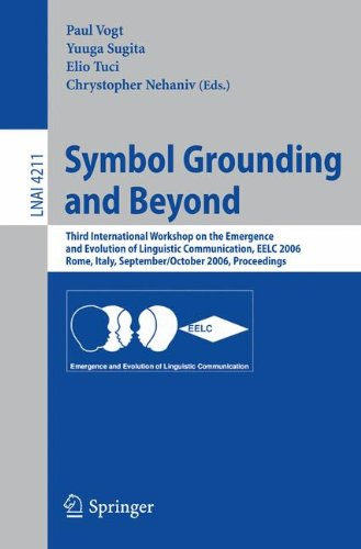 Symbol Grounding and Beyond: Third International Workshop on the Emergence and Evolution of Linguistic Communications, EELC 2006, Rome, Italy, ... Notes in Computer Science, Band 4211) (Natürliche Symbol)