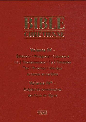Bible Chretienne 4 - Epitres de Saint Paul aux Ephesiens Philippiens Colossiens et Commentaires par Collectif