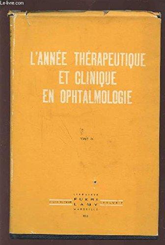 L'ANNEE THERAPEUTIQUE ET CLINIQUE EN OPHTALMOLOGIE.