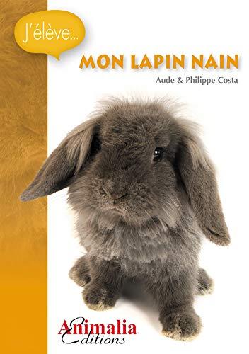 J'élève mon lapin nain (Les Guides Rongeurs) par Philippe Costa