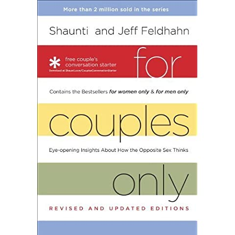 For Couples Only: Eyeopening Insights about How the Opposite Sex Thinks by Feldhahn, Shaunti, Feldhahn, Jeff (2009)