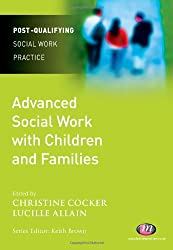 Advanced Social Work with Children and Families (Post-Qualifying Social Work Practice Series)