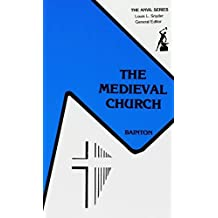 The Medieval Church. (The Anvil series) by Roland H. Bainton (1979-04-30)