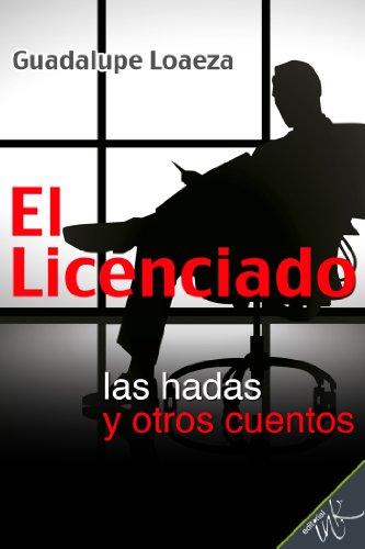 El licenciado, las hadas y otros cuentos par  Guadalupe Loaeza