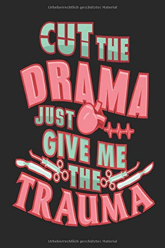 Cut the drama - just give me the Trauma: 6