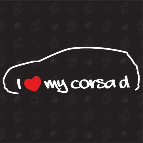 I love my Opel Corsa D - Sticker ,Bj 08-14