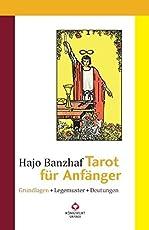 Tarot für Anfänger: Grundlagen - Legemuster - Deutungen