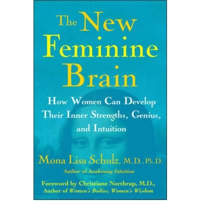 [(The New Feminine Brain: Developing Your Intuitive Genius)] [Author: Mona Lisa Schulz] published on (September, 2006)