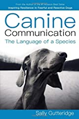 Canine Communication: The Language of a Species Paperback