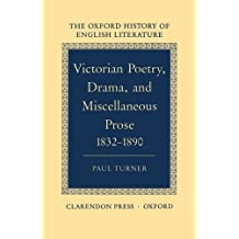Victorian Poetry, Drama, and Miscellaneous Prose 1832-1890 (Oxford History of English Literature Ser)