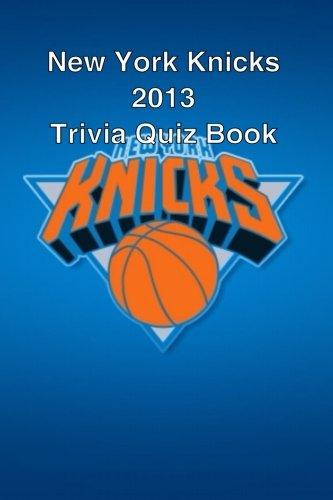 New York Knicks 2013 Trivia Quiz Book por Trivia Quiz Book