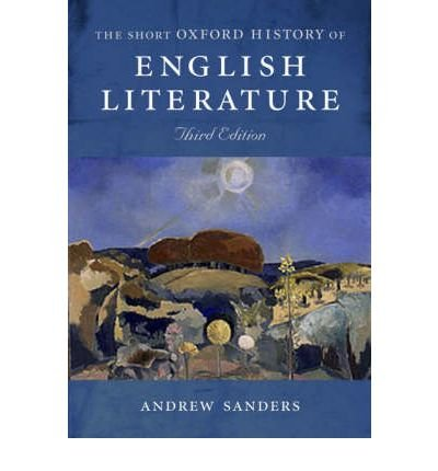 [(Short Oxford History of English Literature)] [ By (author) Andrew Sanders ] [November, 2004]