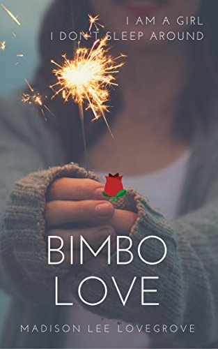 bimbo-i-am-a-girl-i-dont-sleep-around-bimbo-love-book-1-english-edition