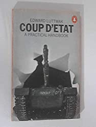 Coup d'Etat: A Practical Handbook by Edward N. Luttwak (1969-11-05)
