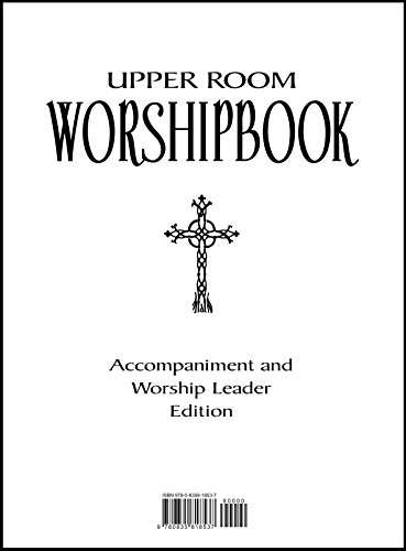 Upper Room Worshipbook: Accompanist and Worship Leader Edition