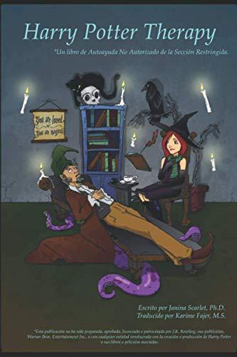 Harry Potter Therapy: Un libro de Autoayuda  No Autorizado de la  Sección Restringida. - Dr., Potter Harry