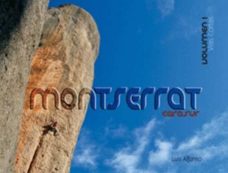 MONTSERRAT CARA SUR. VOL. 1. VÍAS CORTAS por LUIS ALFONSO SANZ