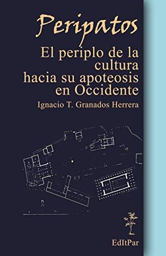 Peripatos: El periplo de la cultura hacia su apoteosis en Occidente (Filosofía nº 2)