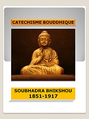 Télécharger en ligne Catéchisme bouddhique: Les Précieux Enseignements Du Bouddha G. pdf