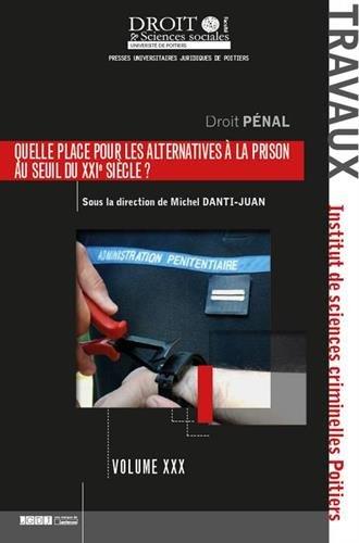 Quelle place pour les alternatives à la prison au seuil du XXIeme siècle ?