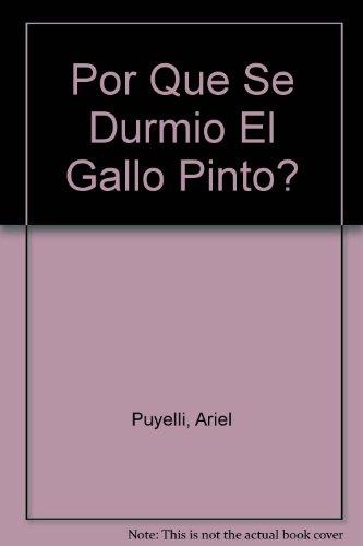 Por Que Se Durmio El Gallo Pinto?