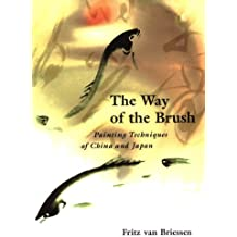 Way of the Brush: Painting Techniques of China and Japan