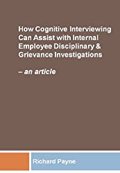 How Cognitive Interviewing Can Assist with Disciplinary & Grievance Investigations - an article