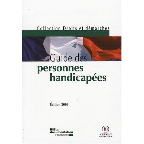 Guide des personnes handicapées - Edition 2008