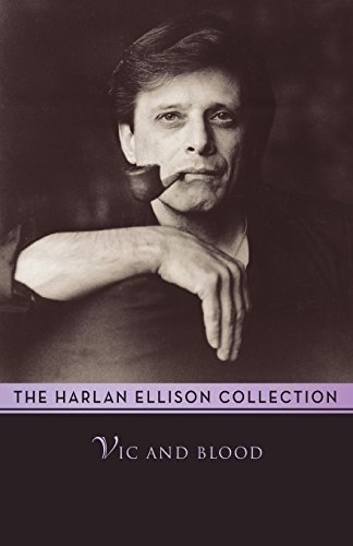 Vic and Blood by Harlan Ellison (2014-06-24)