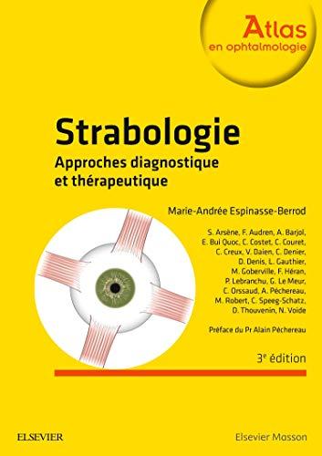 Strabologie: Approches diagnostique et thérapeutique, 3e édition