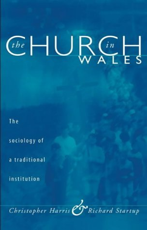Church in Wales: The Sociology of a Traditional Institution by Christopher Harris (1999-12-02)
