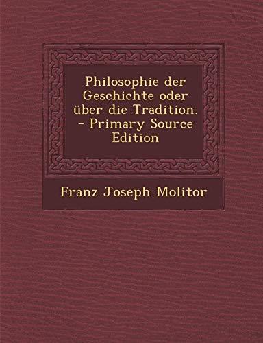 Philosophie Der Geschichte Oder Uber Die Tradition.