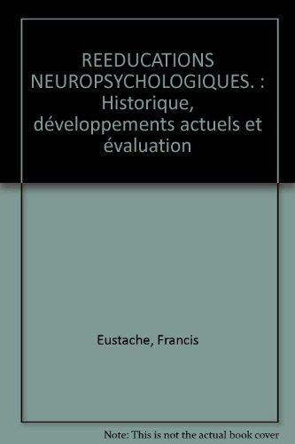 Rééducations neurophysiologiques. Historique, développements actuels et évaluation