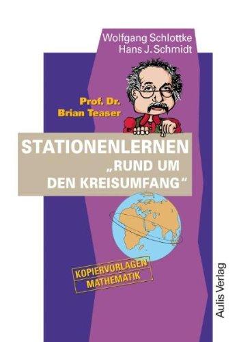 Prof. Dr. Brian Teaser Stationenlernen Rund um den Kreisumfang. Kopiervorlagen Mathematik