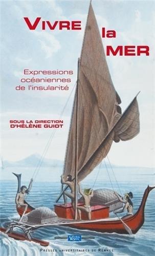 Vivre la mer : Expressions océaniennes de l'insularité