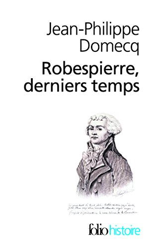 Robespierre, Derniers Temps (Folio Histoire)