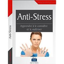 Anti Stress (Développement Personnel en Pratique t. 35) (French Edition)