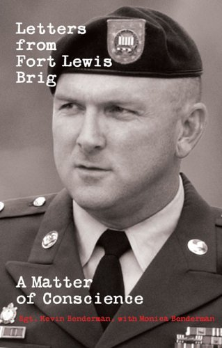 Letters from Fort Lewis Brig: A Matter of Conscience by Kevin Benderman (2007-10-15)
