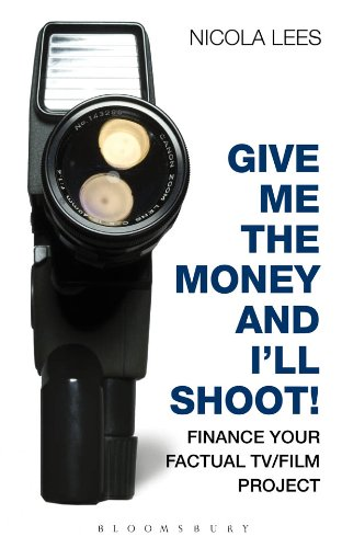 Give me the money and ill shoot finance your factual tvfilm finance your factual tv fandeluxe Images