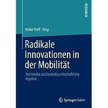 Radikale Innovationen in der Mobilität: Technische und betriebswirtschaftliche Aspekte