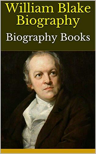 William Blake Biography: Biography Books (English Edition)
