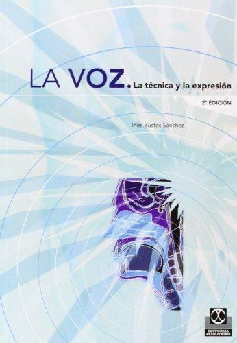 VOZ. La técnica y la expresión, LA (Logopedia) por Inés Bustos Sánchez