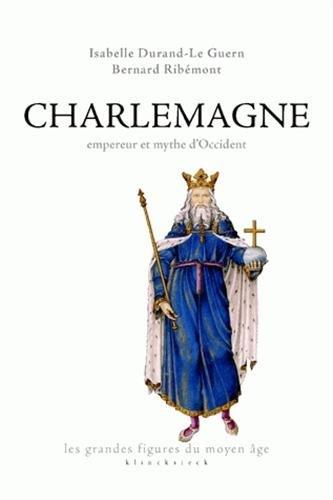 Charlemagne : Empereur et mythe d'Occident