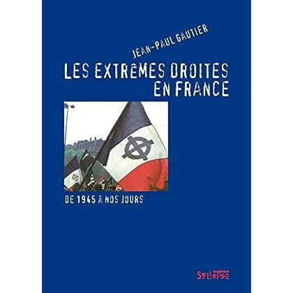 Les extrêmes droites en France: De 1945 à nos jours (Mauvais temps)