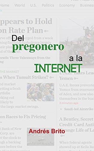 Del pregonero a la internet: Un aporte al periodismo web