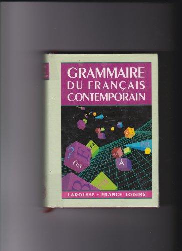Grammaire Larousse du franais contemporain : . Jean-Claude Chevalier,... Claire Blanche-Benveniste,... Michel Arriv,... Jean Peytard